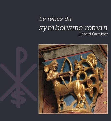 Le rébus du symbolisme roman par Gérald Gambier
