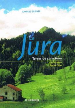 Le Jura terres de caractères par Armand Spicher