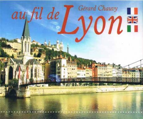 Au fil de Lyon par Gérard Chauvy