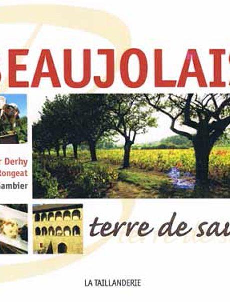 Beaujolais terre de saveurs par Jean-Didier Derhi et Marc Rong