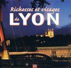 Richesses et visages de Lyon