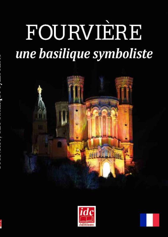 Fourvière, une basilique symboliste par Gérald Gambier