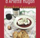 Cuisine lyonnaise les recettes d'Arlette Hugon, bouchon lyonnais
