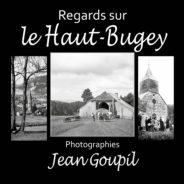 Regards sur le Haut-Bugey, photographies de Jean Goupil
